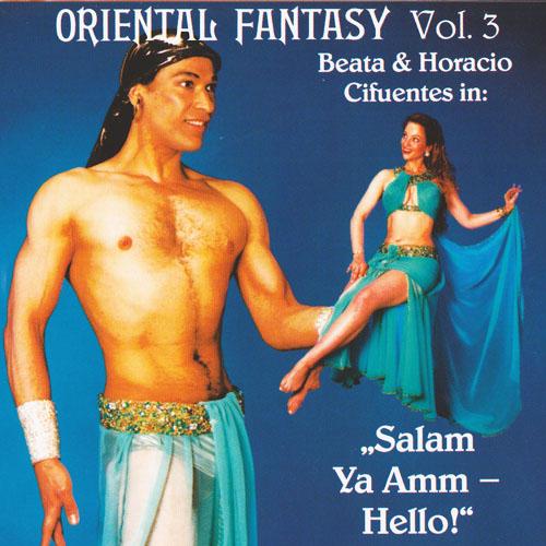 Vol. 3 – Oriental Fantasy Salam Ya Amm - Hello