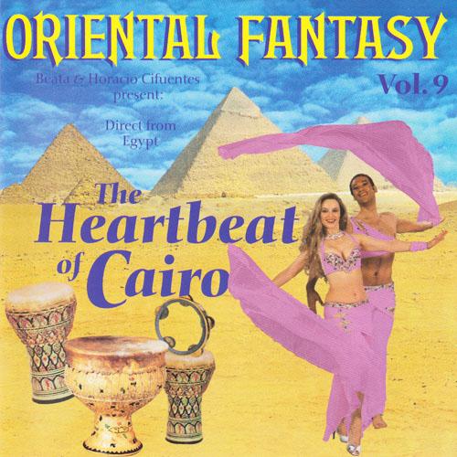 Vol. 9 - Oriental Fantasy The Heartbeat of Cairo